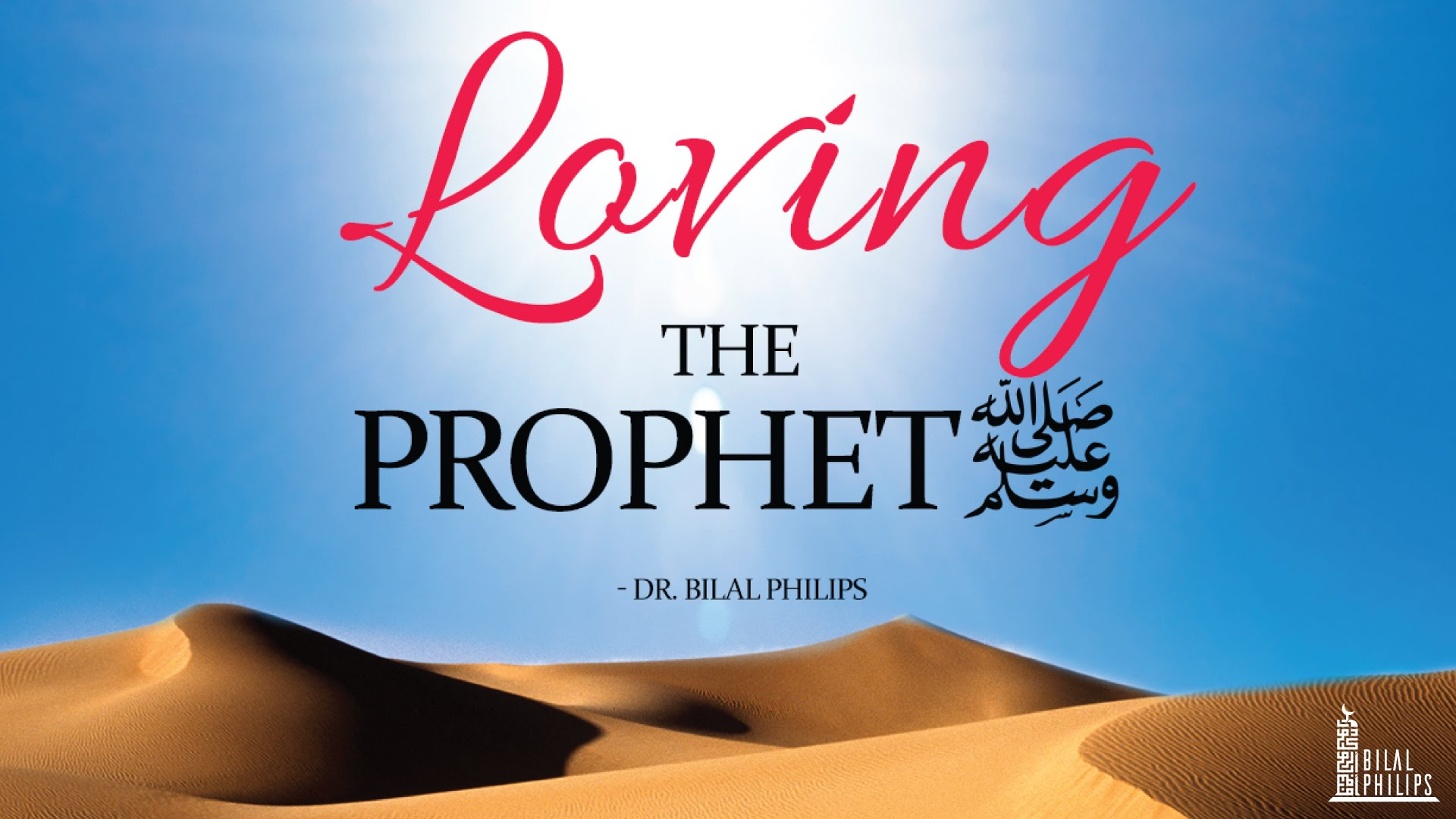 Loving the Prophet by Bilal Philips