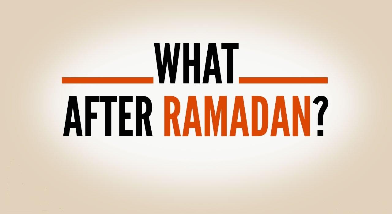 my life after ramadan how