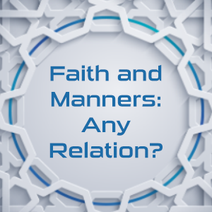 Faith and Manners: Any Relation?